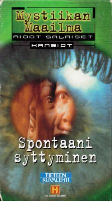 Mystiikan Maailma - Aidot salaiset kansiot: Spontaani syttyminen (1996) director: Neil Laird | VHS | A&E Television Network (finland)