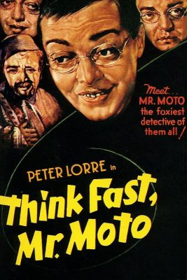 Think Fast, Mr. Moto (1937), Peter Lorre adventure movie