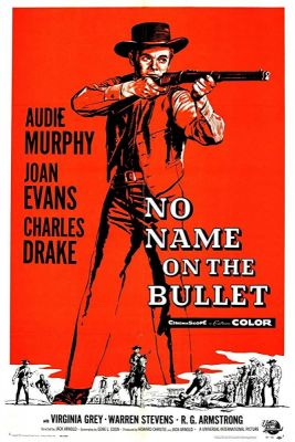 No Name on the Bullet (1959), Audie Murphy western movie