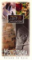 """Lost Civilizations"" Mesopotamia: Return to Eden"
